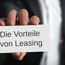 Die Vorteile von Leasing für Firmen