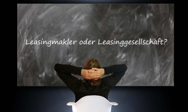Leasingmakler oder Leasinggesellschaft